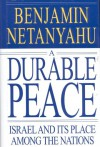 A Durable Peace: Israel and Its Place Among the Nations - Benjamin Netanyahu;Binyamin Netanyahu