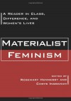 Materialist Feminism: A Reader in Class, Difference, and Women's Lives -