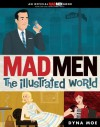 Mad Men: The Illustrated World - Dyna Moe