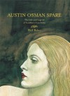 Austin Osman Spare: The Life and Legend of London's Lost Artist - Phil Baker