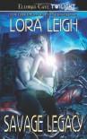 Savage Legacy - Lora Leigh