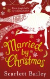 Married by Christmas - Scarlett Bailey
