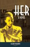 Her: A Novel - Cherry Muhanji, Mattie Richardson