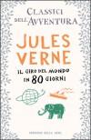 Il giro del mondo in 80 giorni - Jules Verne, Augusto Donaudy, Antonio Faeti