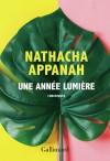 Une annee lumiere: chroniques - Nathacha Appanah