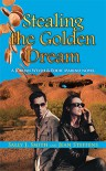 Stealing the Golden Dream - Sally J. Smith, Jean Seffens