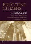 Educating Citizens: Preparing America's Undergraduates for Lives of Moral and Civic Responsibility - Jason Stephens, Elizabeth Beaumont, Thomas Ehrlich, Anne Colby