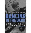 Dancing in the Dark - Karl Ove Knausgård,  Don Bartlett (Translator)