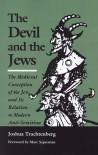 Devil & the Jews - Joshua Trachtenberg, Marc Saperstein