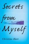 Secrets From Myself - Christine Hart