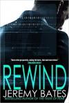 Rewind (A Suspense Horror Thriller & Mystery Short Story) - Jeremy Bates