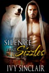 Silence that Sizzles - Ivy Sinclair