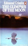 The Glimpses of the Moon - Edmund Crispin