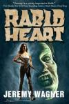 Rabid Heart - Jeremy Wagner