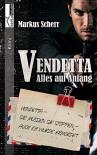 Vendetta - Alles auf Anfang - Markus Scherr