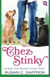 Chez Stinky (An Alpine Grove Romantic Comedy) (Volume 1) - Susan C. Daffron