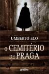 O Cemitério de Praga - Umberto Eco,  Jorge Vaz de Carvalho,  Rui Augusto