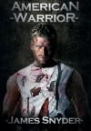 American Warrior - James   Snyder