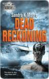 Dead Reckoning - Sandra Moore