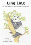Ling Ling: The Most Beautiful Giant Panda in the World - Bernadette Shih