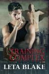 Training Complex - Leta Blake