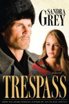 Trespass - Sandra Grey