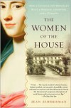 The Women Of The House - Jean Zimmerman