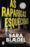 As Raparigas Esquecidas (Portuguese Edition) - Sarah Blaedel