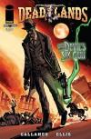 Deadlands: The Devil's Six Gun - Preview - David Gallaher, C. Sellner, Oscar Capristo, Steve Ellis