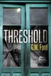 Threshold - G. M. Ford