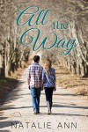 All The Way (All Series Book 3) - Natalie Ann
