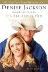 It's All about Him: Finding the Love of My Life [With Exclusive CD from Alan Jackson] - Denise Jackson, Ellen Vaughn