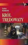 Król trędowaty - Zofia Kossak-Szczucka