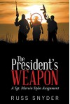 The President's Weapon - Russ Snyder