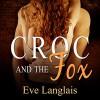 Croc and the Fox - Audible Studios, Eve Langlais, Abby Craden