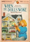 When the Dolls Woke - Marjorie Filley Stover
