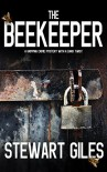 THE BEEKEEPER a gripping crime mystery with a dark twist - STEWART GILES