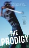 The Prodigy - John Feinstein
