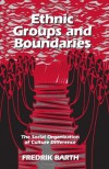 Ethnic groups and boundaries: the social organization of culture difference - Fredrik Barth