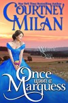 Once Upon a Marquess (Worth Saga Book 1) - Courtney Milan