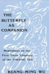Butterfly as Companion: Meditations on the First Three Chapters of the Chuang-Tzu - Kuang-Ming Wu