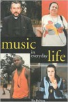 Music in Everyday Life - Tia DeNora
