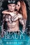 Stealing Beauty (Possessing Beauty Book 2) - Madison Faye