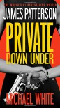 Private Down Under - Michael White, James Patterson
