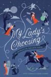 My Lady's Choosing: An Interactive Romance Novel - Kitty Curran, Larissa Zageris