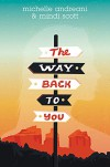 The Way Back to You - Michelle Andreani, Mindi Scott