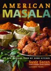 American Masala: 125 New Classics from My Home Kitchen - Suvir Saran