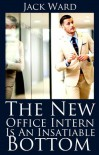 The New Office Intern Is An Insatiable Bottom - Jack Ward