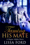 Taming His Mate - Lissa Ford