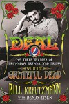 Deal: My Three Decades of Drumming, Dreams, and Drugs with the Grateful Dead - Bill Kreutzmann, Benjy Eisen
